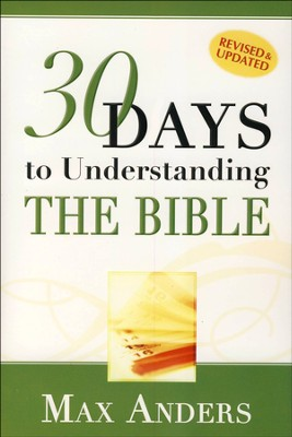 30 Days to Understanding the Bible --Damaged  -     By: Max Anders