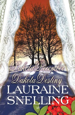 Dakota December and Dakota Destiny - eBook  -     By: Lauraine Snelling