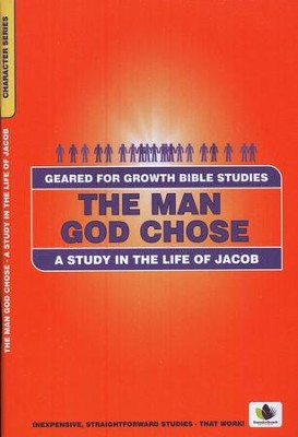 The Man God Chose: A Study in the Life of Jacob, A Geared for Growth Bible Study  -     By: Dorothy Russell