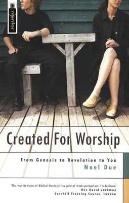 Created For Worship: From Genesis to Revelation to You  -     By: Noel Due