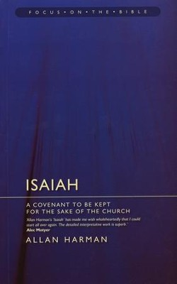Isaiah: A Covenant to Be Kept for the Sake of the Church (Focus on the Bible)  -     By: Allan Harman