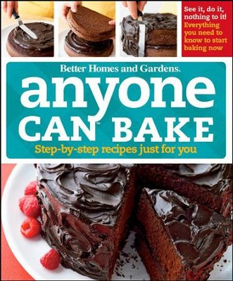 Anyone Can Bake: Step-By-Step Recipes Just for You - Slightly Imperfect  -