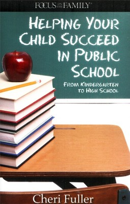 Helping Your Child Succeed in Public School: From Kindergarten to High School  -     By: Cheri Fuller