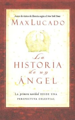 La Historia de un Angel  (An Angel's Story)  -     By: Max Lucado