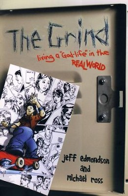 The Grind: Living a God-Life in the Real World  -     By: Jeff Edmondson, Michael Ross
