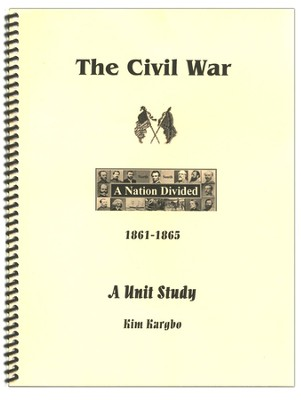 Civil War Unit Study  -     By: Kim Kargbo