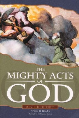 The Mighty Acts of God, revised edition   -     By: Arnold B. Rhodes, W. Eugene March