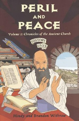 Peril & Peace: Chronicles of the Ancient Church: History Lives: Volume 1  -     By: Mindy and Brandon Withrow