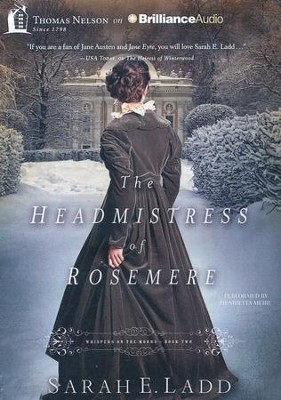 #2: Headmistress of Rosemere - unabridged audiobook on MP3-CD  -     By: Sarah E. Ladd