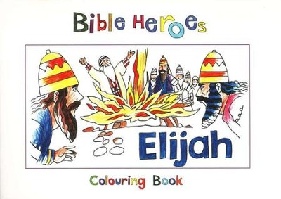 Bible Heroes Coloring Book: Elijah   -     By: Carine MacKenzie