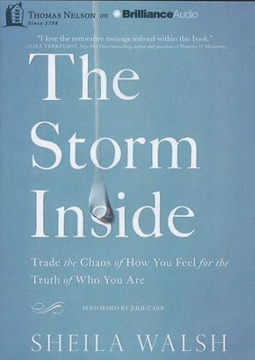 Storm Inside: Trade the Chaos of How You Feel for the Truth of Who You Are - unabridged audiobook MP3 CD  -     By: Sheila Walsh