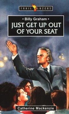 Billy Graham: Just Get Up Out of Your Seat   -     By: Catherine Mackenzie