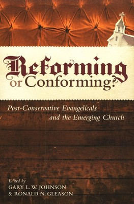 Reforming or Conforming? Post-Conservative Evangelicals and the Emerging Church  -     By: Gary L.W. Johnson, Ronald N. Gleason
