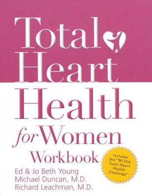 Total Heart Health for Women Workbook  -     By: Ed Young, Jo Beth Young, Michael Duncan M.D., Richard Leachman M.D.