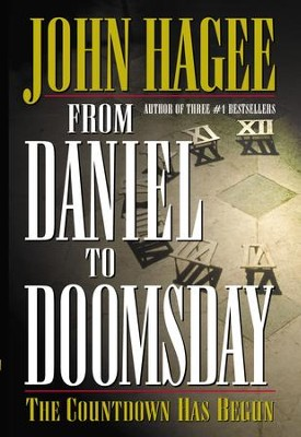 From Daniel to Doomsday: The Countdown Has Begun - eBook  -     By: John Hagee