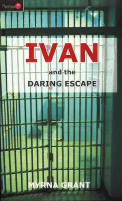 Ivan and the Daring Escape  -     By: Myrna Grant