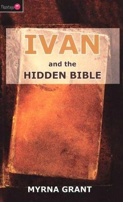 Ivan and the Hidden Bible  -     By: Myrna Grant