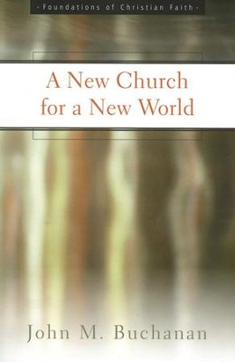 A New Church for a New World   -     By: John M. Buchanan
