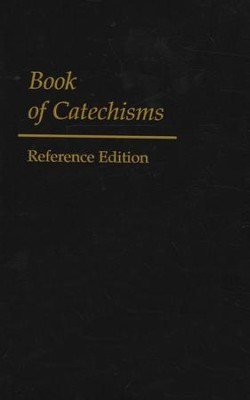 Book of Catechisms: Reference Edition   -