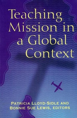 Mission in a Global Context   -     By: Patricia Lloyd-Sidle, Bonnie Sue Lewis