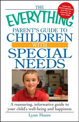The Everything Parent's Guide to Children with Special Needs  -     By: Lynn Moore