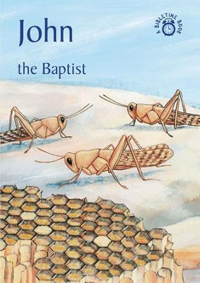John-The Baptist: A Bibletime Book   -     By: Carine MacKenzie