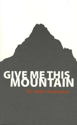 Give Me This Mountain  -     By: Dr. Helen Roseveare
