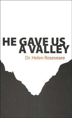 He Gave Us a Valley  -     By: Dr. Helen Roseveare