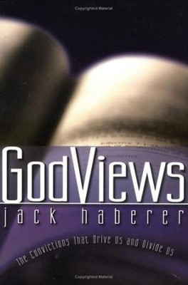 GodViews: The Convictions That Drive Us and Divide Us  -     By: Jack Haberer
