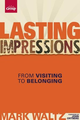 Lasting Impressions: From Visiting to Belonging - eBook  -     By: Mark Waltz