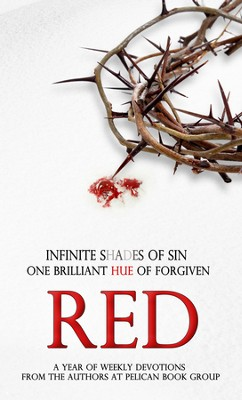 Red: a year of weekly devotions by the authors at Pelican Book Group - eBook  -     By: Authors Pelican Book Group