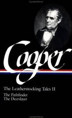The Leatherstocking Tales: V2, Vol. 0002   -     By: James Fenimore Cooper, Blake Navius