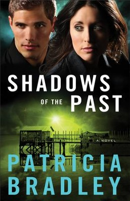 Shadows of the Past (Logan Point Book #1): A Novel - eBook  -     By: Patricia Bradley