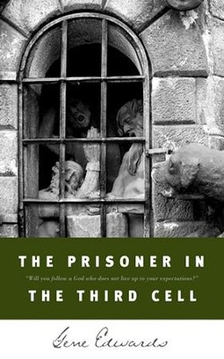The Prisoner in the 3rd Cell   -     By: Gene Edwards