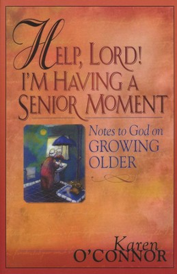 Help, Lord! I'm Having a Senior Moment, Large Print   -     By: Karen O'Connor
