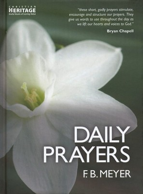 Daily Prayers: A Short Petition for Every Day in the Year  -     Edited By: David Calhoun     By: F.B. Meyer