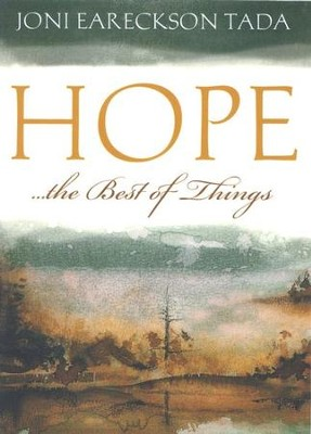 Hope . . . The Best of Things--5 copies   -     By: Joni Eareckson Tada