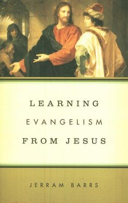 Learning Evangelism from Jesus  -     By: Jerram Barrs