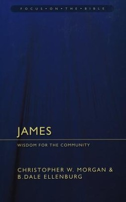James: Wisdom for the Community  -     By: Christopher W. Morgan, B. Dale Ellenburg