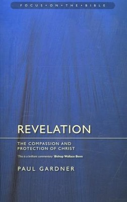 Revelation: The Compassion and Protection of Christ  -     By: Paul Gardner