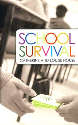 School Survival: A Guide Book for Coping with Life and Changing School  -     By: Louise House, Catherine House