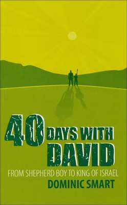40 Days with David: From Shepherd Boy to King of Israel  -     By: Dominic Smart