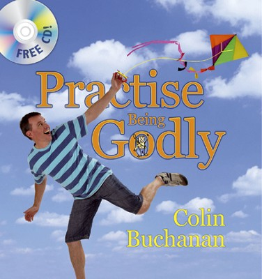 Practise Being Godly   -     By: Colin Buchanan
