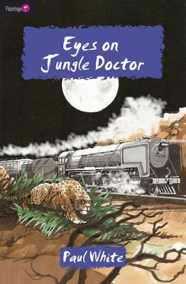 #10: Eyes on Jungle Doctor  -     By: Paul White