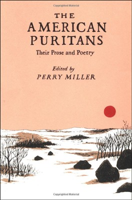 The American Puritans: Their Prose and Poetry   -     By: Perry Miller