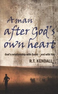 A Man After God's Own Heart: God's Relationship with David--and with You  -     By: R.T. Kendall