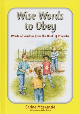 Wise Words to Obey: Words of Wisdom from the Book of Proverbs  -     By: Carine MacKenzie