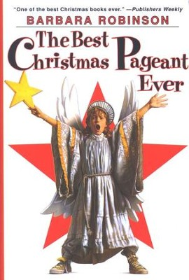 The Best Christmas Pageant Ever, Hardcover  -     By: Barbara Robinson