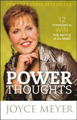 Power Thoughts: 12 Strategies to Win the Battle of the Mind  -     By: Joyce Meyer