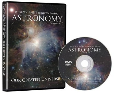 Our Created Stars and Galaxies, Volume 2: What You Aren't Being Told About Astronomy--DVD  -     By: Spike Psarris